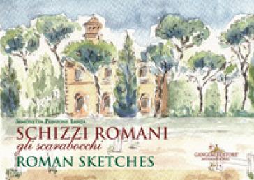 Schizzi romani. Gli scarabocchi. Ediz. italiana e inglese - Simonetta Ponzone Lanza |