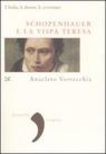 Schopenhauer e la Vispa Teresa. L'Italia, le donne, le avventure - Anacleto Verrecchia pdf epub