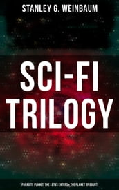 Sci-Fi Trilogy: Parasite Planet, The Lotus Eaters & The Planet of Doubt