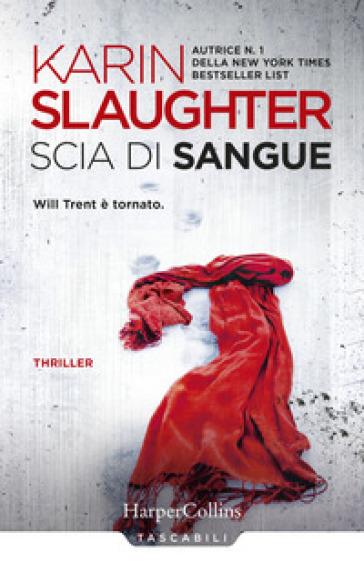 Scia di sangue - Karin Slaughter | Rochesterscifianimecon.com
