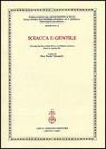 Sciacca e Gentile. Atti del 10° corso della «Cattedra Sciacca» (Genova, 5-6 maggio 2003) - P. P. Ottonello |