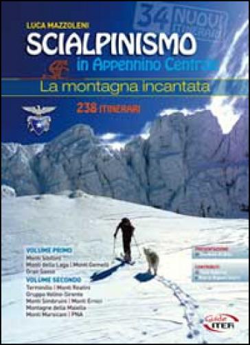 Scialpinismo in Appennino Centrale. La montagna incantata - Luca Mazzoleni |