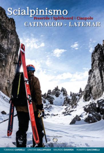 Scialpinismo Catinaccio-Latemar. Freeride, splitboard, ciaspole - Tommaso Cardelli |