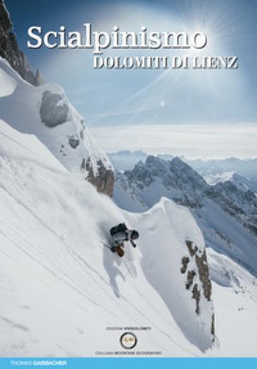 Scialpinismo nelle Dolomiti di Lienz - Thomas Gaisbacher | Rochesterscifianimecon.com