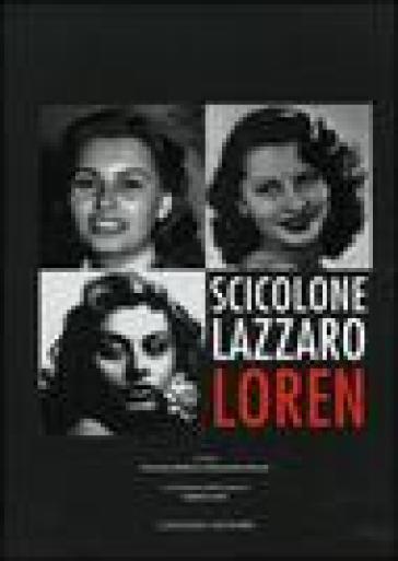 Scicolone Lazzaro Loren. Catalogo della Mostra (Roma, 6 aprile-7 maggio 2006) - V. Mollica | Rochesterscifianimecon.com