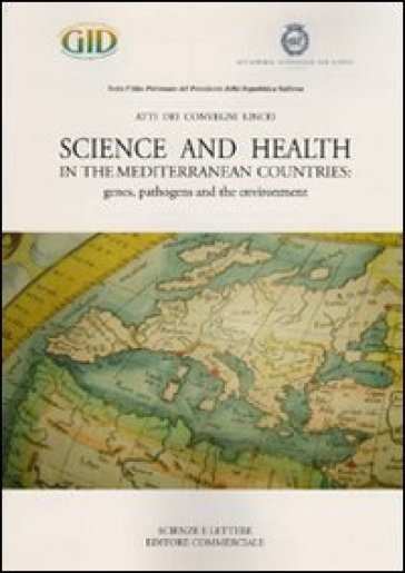 Science and health in the mediterranean countries: genes, pathogens and the environment
