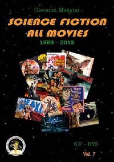Science fiction all movies. 7: G.F-HYS enciclopedia della fantascienza per immagini