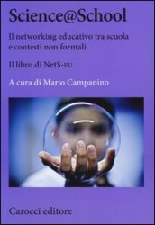 Science@school. Il networking educativo tra scuola e contesti non formali. Il libro NetS-EU