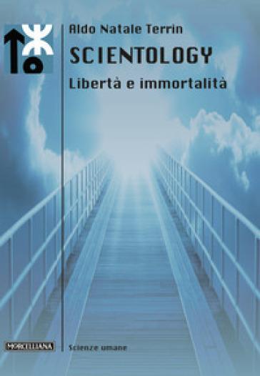 Scientology. Libertà e immortalità - Aldo Natale Terrin | Rochesterscifianimecon.com