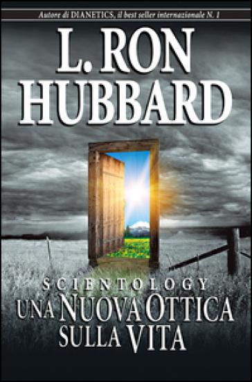 Scientology. Una nuova ottica sulla vita - L. Ron Hubbard | Jonathanterrington.com