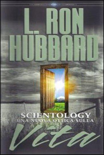 Scientology. Una nuova ottica sulla vita. Audiolibro. 5 CD Audio - L. Ron Hubbard |