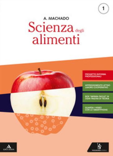 Scienza degli alimenti. Ediz. riforma 2019. Per gli Ist. professionali. Con e-book. Con espansione online. 1. - Amparo Machado |