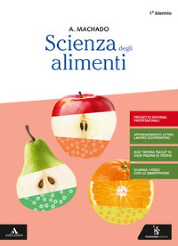 Scienza degli alimenti. Per gli Ist. professionali. Con e-book. Con espansione online - Amparo Machado |