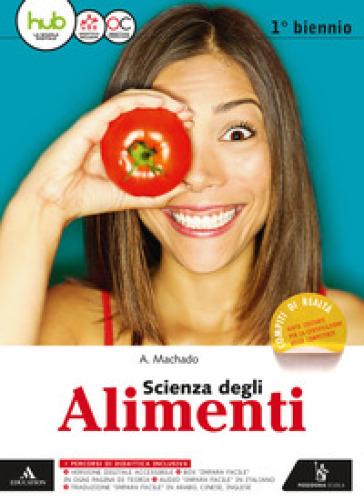 Scienza degli alimenti. Vol. unico. Per gli Ist. tecnici e professionali. Con e-book. Con espansione online - Amparo Machado |
