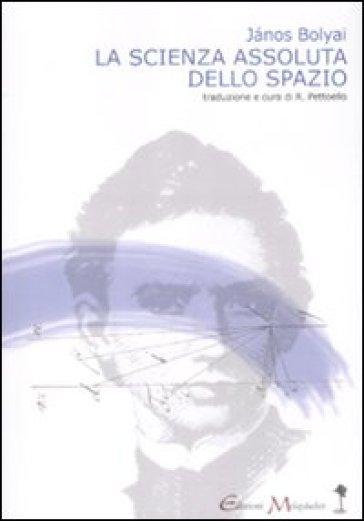 Scienza assoluta dello spazio (La) - Janos Bolyai | Thecosgala.com