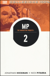 Scienza cattiva. The Manhattan projects. 2.