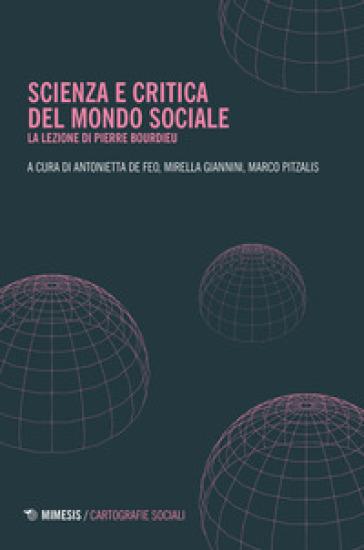 Scienza e critica del mondo sociale. La lezione di Pierre Bourdieu - A. De Feo pdf epub