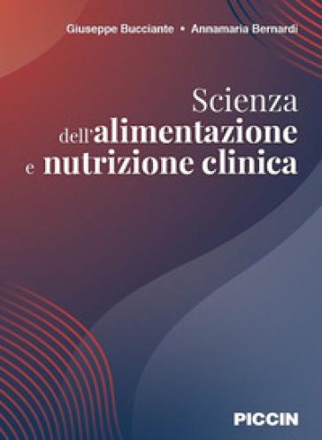 Scienza dell'alimentazione e nutrizione clinica - Giuseppe Bucciante pdf epub