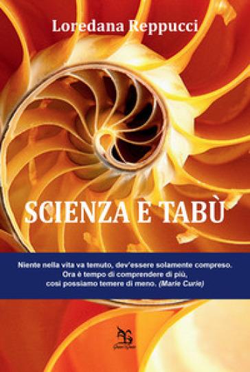 Scienza e tabù - Loredana Reppucci |