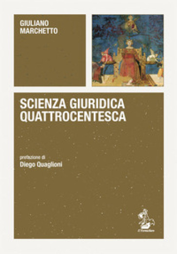 Scienza giuridica quattrocentesca - Giuliano Marchetto | Rochesterscifianimecon.com