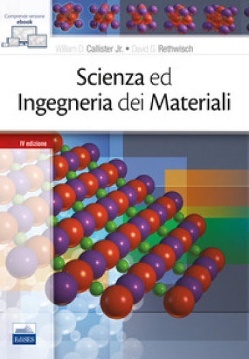 Scienza e ingegneria dei materiali - William D. jr. Callister | Thecosgala.com