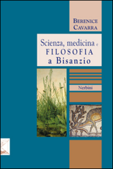 Scienza, medicina e filosofia a Bisanzio - Berenice Cavarra | Ericsfund.org