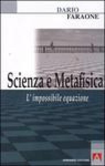 Scienza e metafisica. L'impossibile equazione - Dario Faraone pdf epub