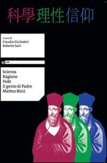 Scienza ragione fede. Il genio di padre Matteo Ricci. Con DVD. Ediz. multilingue - R. Sani |