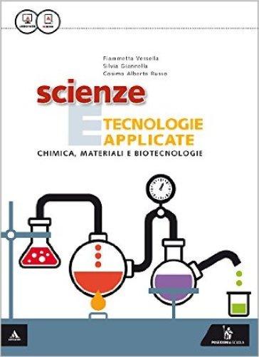 Scienza e tecnologie applicate. Chimica, materiali e biotecnologie. Per gli Ist. tecnici. Con e-book. Con espansione online - Fiammetta Vessella |