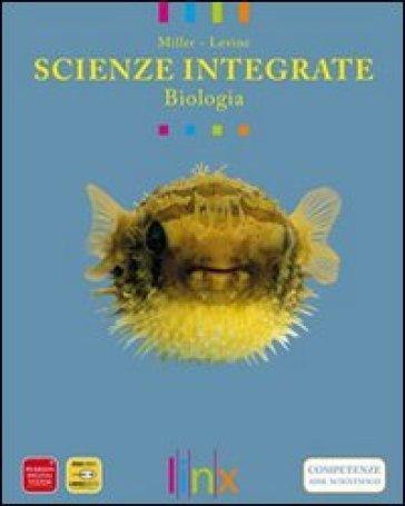 Scienze integrate. Biologia. Per le Scuole superiori. Con espansione online - Kenneth R. Miller  