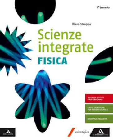 Scienze integrate. Fisica. Per il primo biennio degli Ist. professionali. Con e-book. Con espansione online - Piero Stroppa |