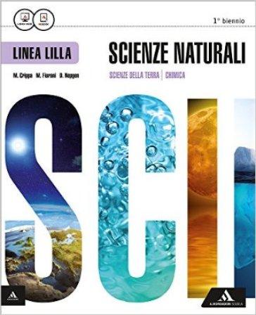 Scienze naturali. Ediz. lilla. Vol. unico. Per i Licei. Con e-book. Con espansione online - Massimo Crippa  