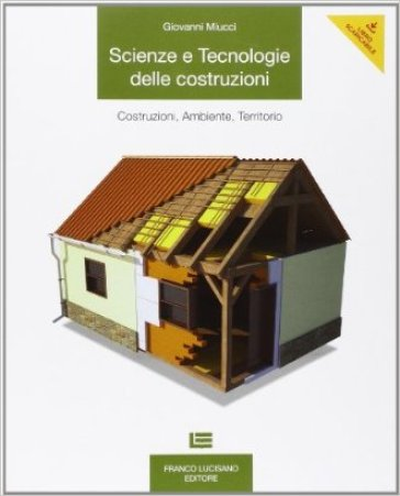 Scienze e tecnologie delle costruzioni. Per le Scuole superiori. Con espansione online - Giovanni Miucci pdf epub