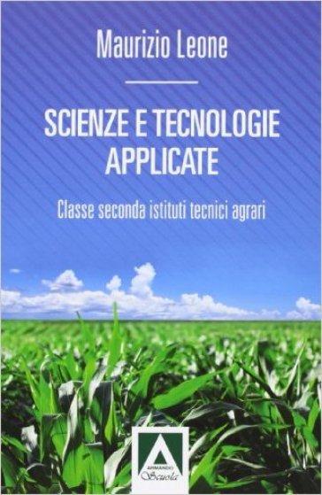 Scienze e tecnologie applicate. Con espansione online. Per gli Ist. tecnici agrari - Maurizio Leone |