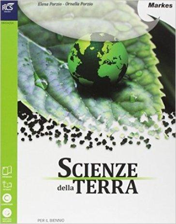 Scienze della terra. Per le Scuole superiori. Con e-book. Con espansione online - Elena Porzio  