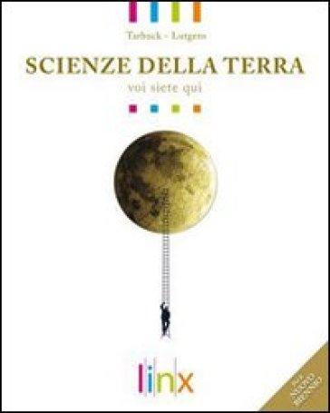 Scienze della terra. Voi siete qui. L'atmosfera e l'idrosfera. Ediz. modulare. Per le Scuole superiori. Con espansione online - Edward J. Tarbuck  