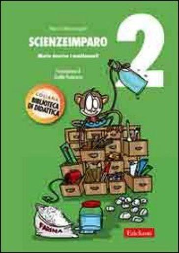 ScienzeImparo. 2.Mietta descrive i cambiamenti - Marco Mantengoli   Ericsfund.org