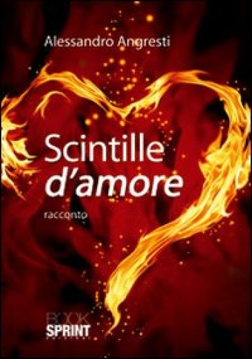 Scintille d'amore - Alessandro Angresti | Kritjur.org
