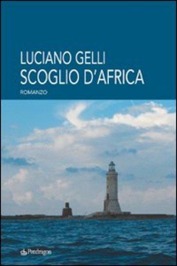 Scoglio d'Africa - Luciano Gelli |