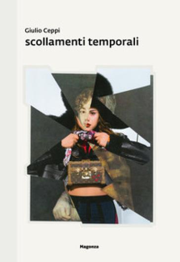 Scollamenti temporali. Ediz. illustrata - Giulio Ceppi |