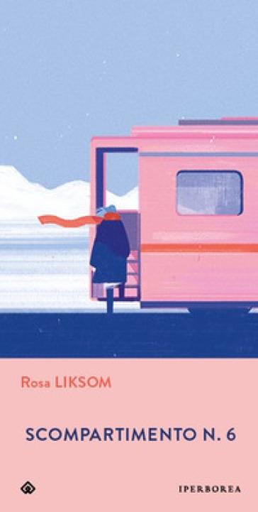 Scompartimento n. 6 - Rosa Liksom |