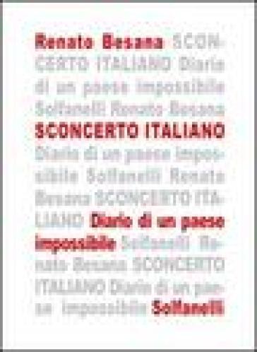 Sconcerto italiano. Diario di un paese impossibile - Renato Besana |