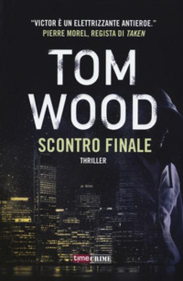 Scontro finale - Tom Wood pdf epub