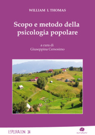 Scopo e metodo della psicologia popolare - William I. Thomas | Thecosgala.com