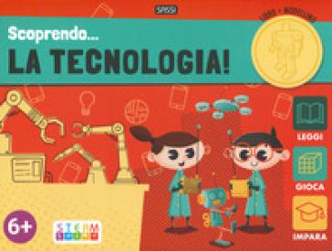 Scoprendo... la tecnologia! Ediz. a colori. Con gadget - Giulia Pesavento |