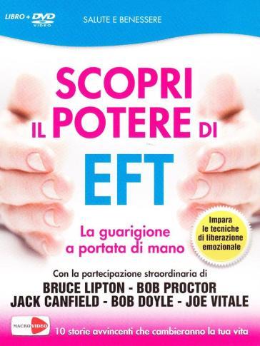 Scopri il potere di EFT. La tua guarigione è nelle tue mani. DVD. Con libro - Nicolas Ortner |