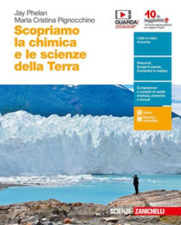 Scopriamo la chimica e le scienze della Terra. Per le Scuole superiori. Con e-book. Con espansione online - Jay Phelan |