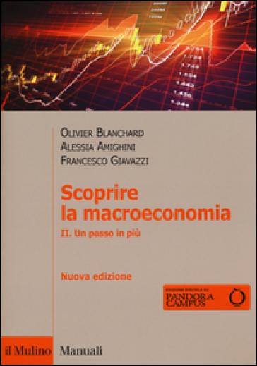 Scoprire la macroeconomia. 2.Un passo in più - Olivier J. Blanchard  