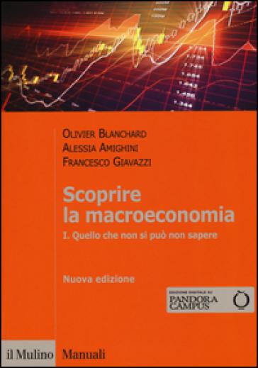 Scoprire la macroeconomia. Con aggiornamento online. 1.Quello che non si può non sapere - Olivier J. Blanchard pdf epub