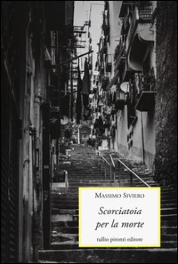 Scorciatoia per la morte - Massimo Siviero |